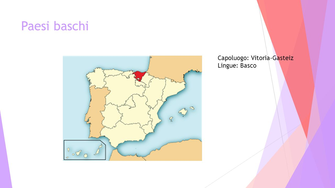 Paesi baschi Capoluogo: Vitoria-Gasteiz Lingue: Basco