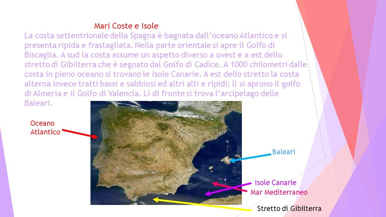Mari Coste e Isole La costa settentrionale della Spagna è bagnata dall'oceano Atlantico e si presenta ripida e frastagliata. Nella parte orientale si