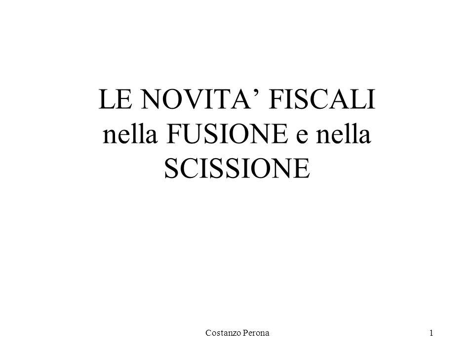Costanzo Perona1 LE NOVITA' FISCALI nella FUSIONE e nella SCISSIONE