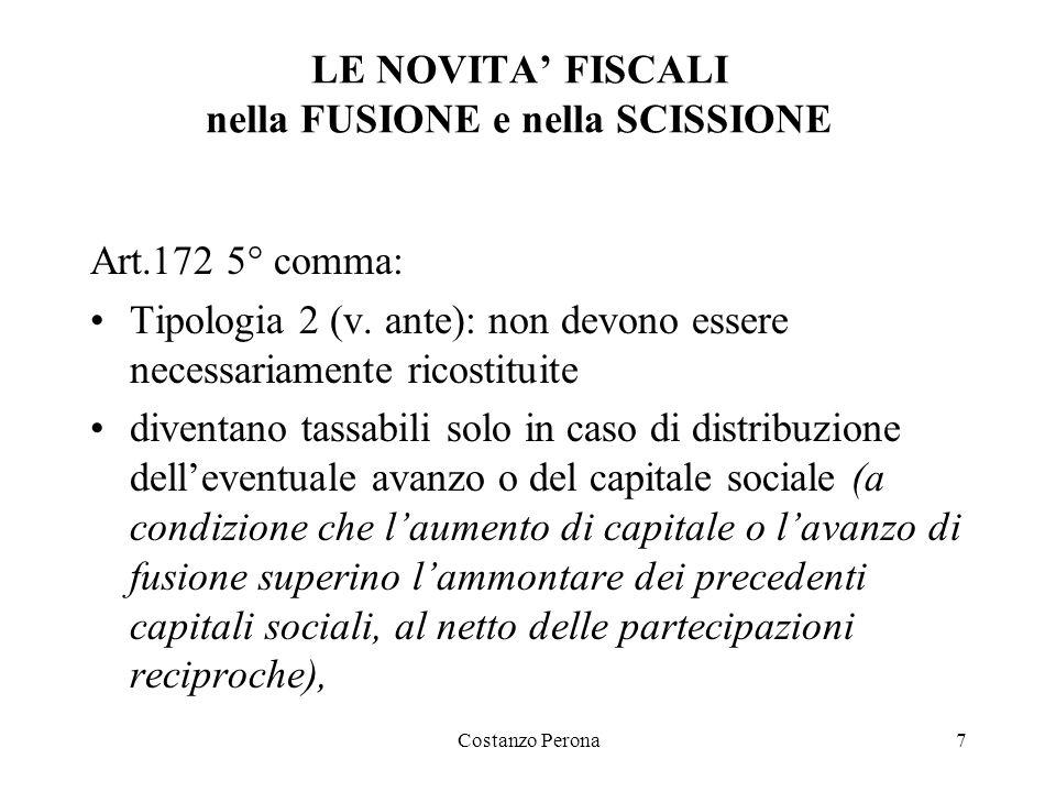 Costanzo Perona7 LE NOVITA' FISCALI nella FUSIONE e nella SCISSIONE Art.172 5° comma: Tipologia 2 (v.