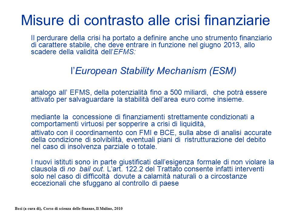 Bosi (a cura di), Corso di scienza delle finanze, Il Mulino, 2010 Misure di contrasto alle crisi finanziarie Il perdurare della crisi ha portato a def
