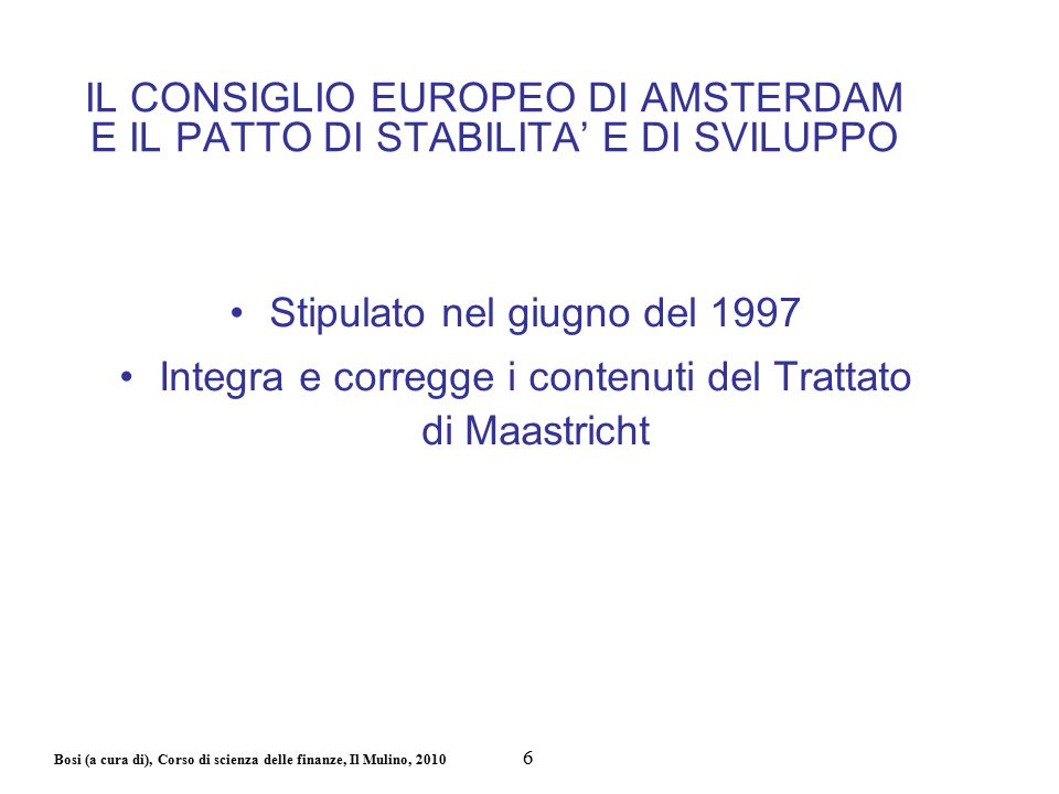 Bosi (a cura di), Corso di scienza delle finanze, Il Mulino, 2010 Misure di contrasto alle crisi finanziarie Il perdurare della crisi ha portato a definire anche uno strumento finanziario di carattere stabile, che deve entrare in funzione nel giugno 2013, allo scadere della validità dell'EFMS: l'European Stability Mechanism (ESM) analogo all' EFMS, della potenzialità fino a 500 miliardi, che potrà essere attivato per salvaguardare la stabilità dell'area euro come insieme.