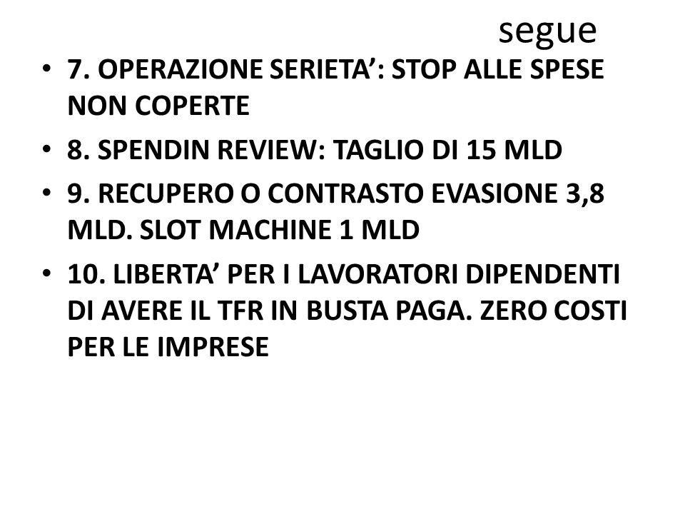 segue 7. OPERAZIONE SERIETA': STOP ALLE SPESE NON COPERTE 8.