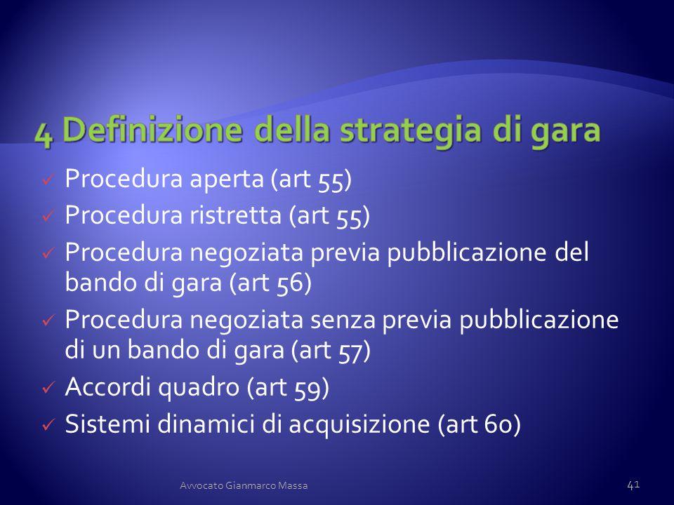 Procedura aperta (art 55) Procedura ristretta (art 55) Procedura negoziata previa pubblicazione del bando di gara (art 56) Procedura negoziata senza p