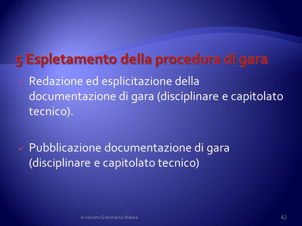 Redazione ed esplicitazione della documentazione di gara (disciplinare e capitolato tecnico). Pubblicazione documentazione di gara (disciplinare e cap