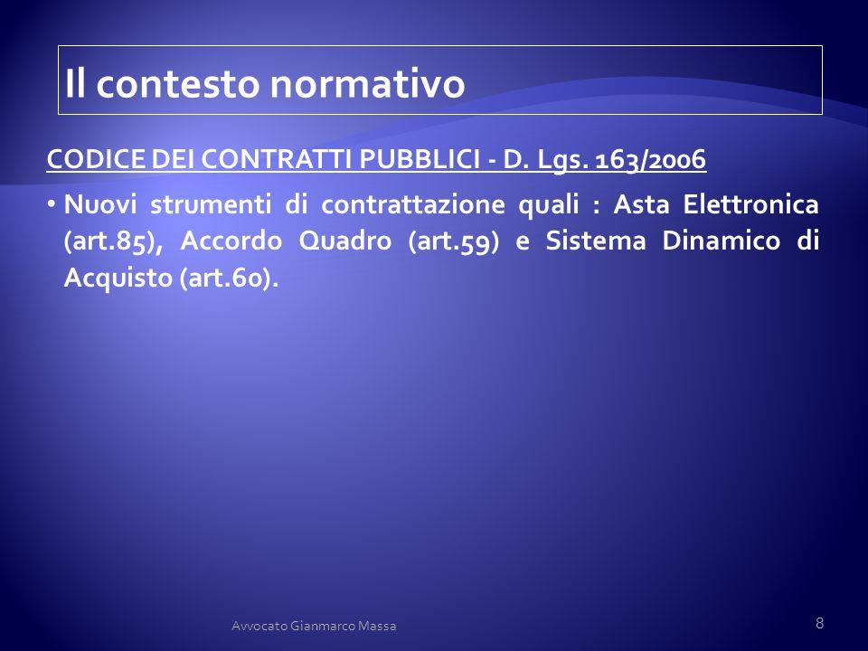 CODICE DEI CONTRATTI PUBBLICI - D. Lgs. 163/2006 Nuovi strumenti di contrattazione quali : Asta Elettronica (art.85), Accordo Quadro (art.59) e Sistem