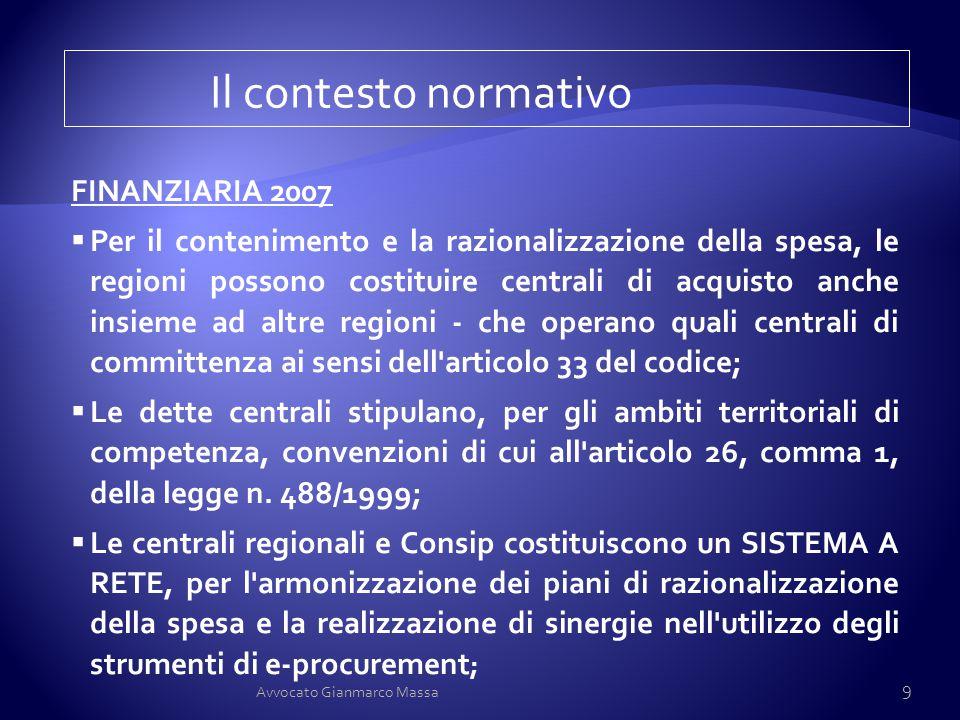 Il contesto normativo FINANZIARIA 2007  Per il contenimento e la razionalizzazione della spesa, le regioni possono costituire centrali di acquisto an