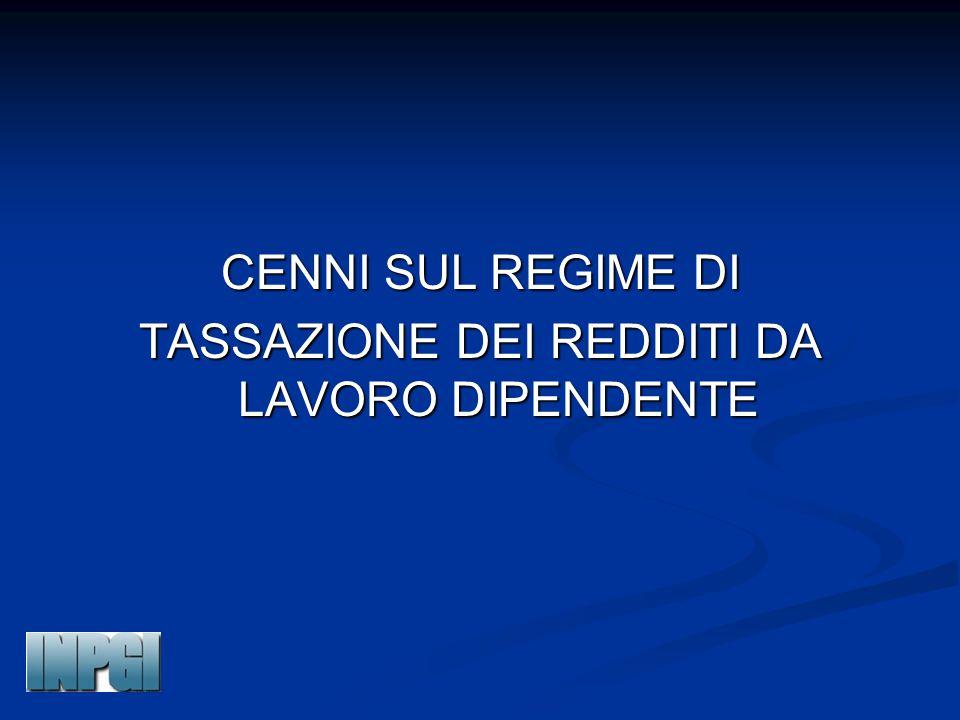 CENNI SUL REGIME DI TASSAZIONE DEI REDDITI DA LAVORO DIPENDENTE