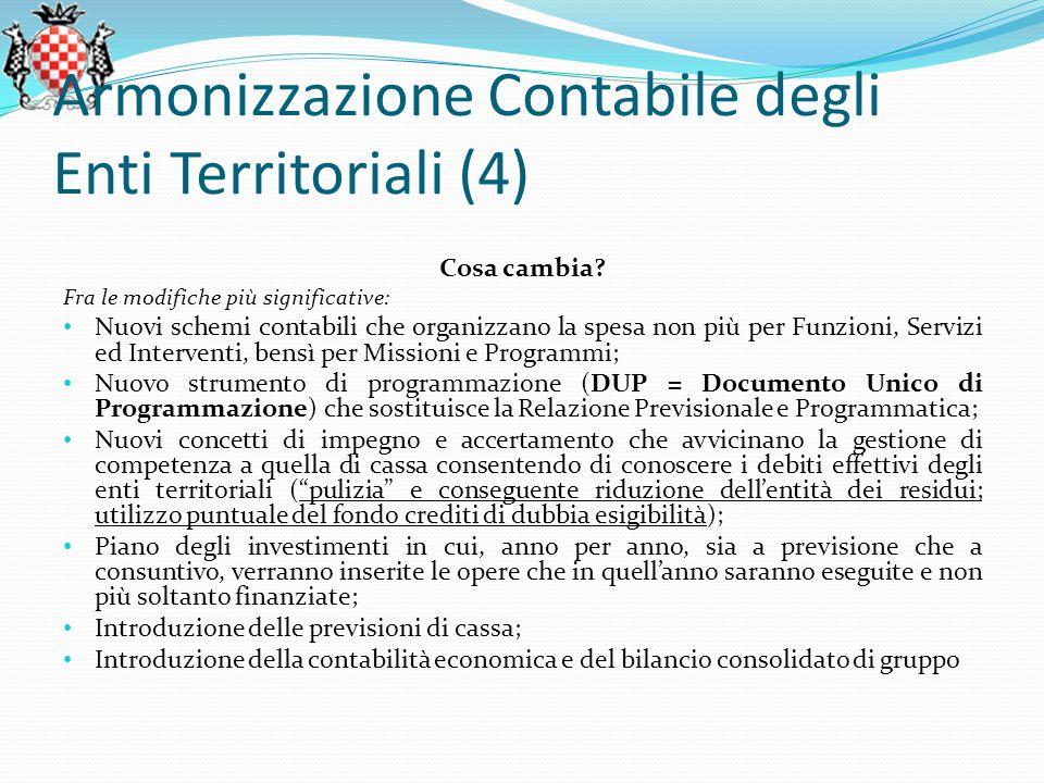 Armonizzazione Contabile degli Enti Territoriali (4) Cosa cambia.