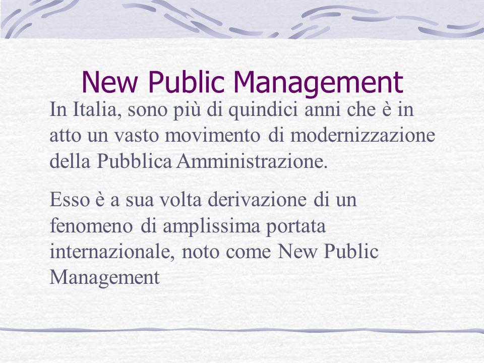 New Public Management In Italia, sono più di quindici anni che è in atto un vasto movimento di modernizzazione della Pubblica Amministrazione. Esso è