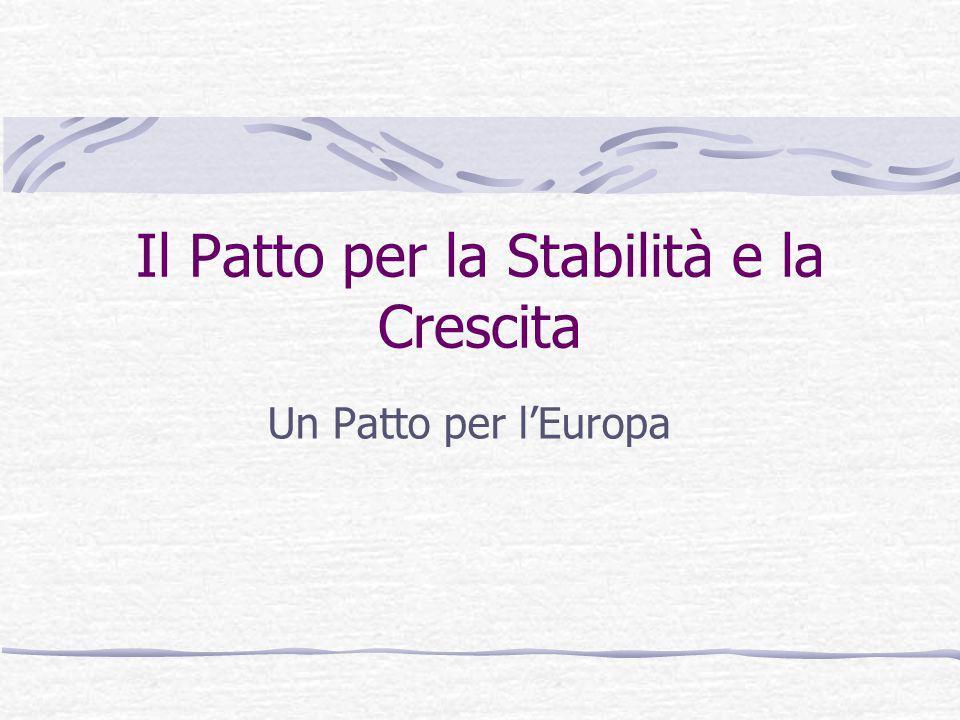 Il Patto per la Stabilità e la Crescita Un Patto per l'Europa