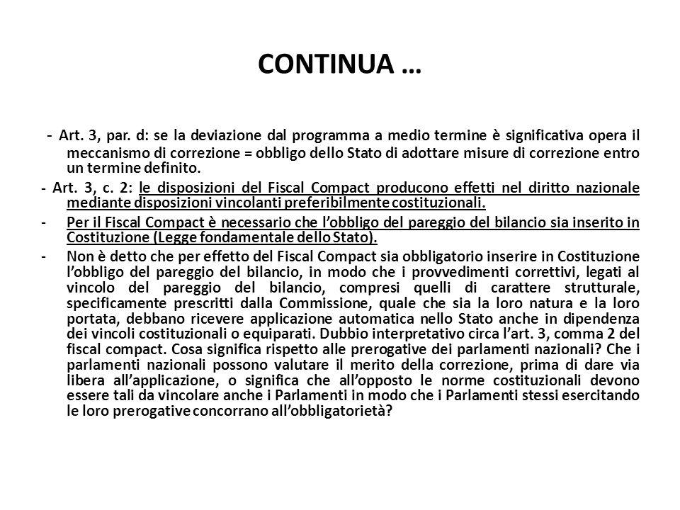 CONTINUA … - Art. 3, par. d: se la deviazione dal programma a medio termine è significativa opera il meccanismo di correzione = obbligo dello Stato di