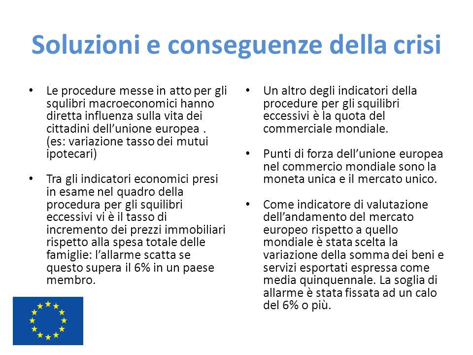 Soluzioni e conseguenze della crisi Le procedure messe in atto per gli squlibri macroeconomici hanno diretta influenza sulla vita dei cittadini dell'u