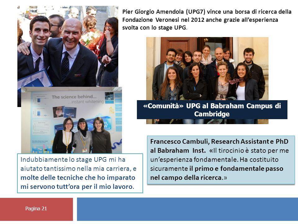 Pagina 21 Pier Giorgio Amendola (UPG7) vince una borsa di ricerca della Fondazione Veronesi nel 2012 anche grazie all'esperienza svolta con lo stage UPG.