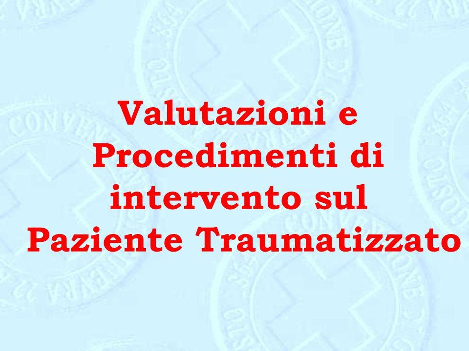 Valutazioni e Procedimenti di intervento sul Paziente Traumatizzato