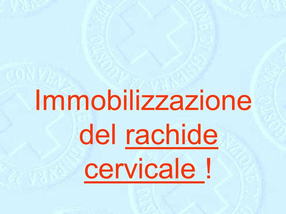 Immobilizzazione del rachide cervicale !