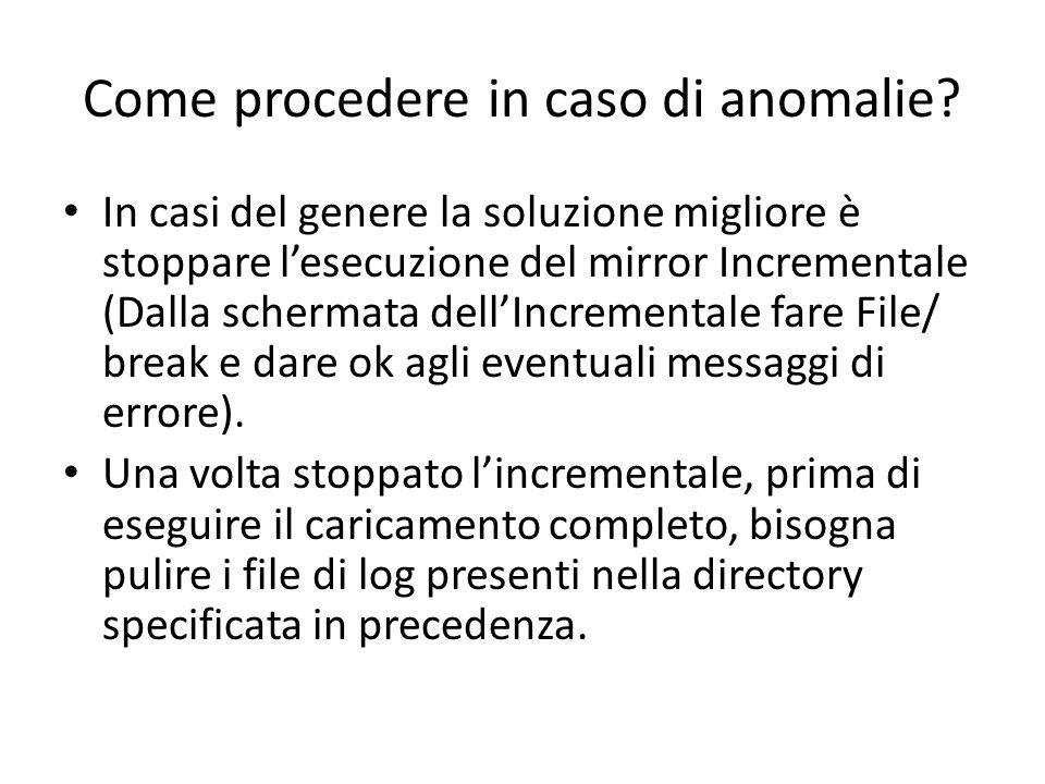 Come procedere in caso di anomalie? In casi del genere la soluzione migliore è stoppare l'esecuzione del mirror Incrementale (Dalla schermata dell'Inc