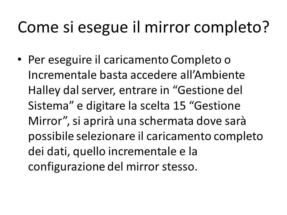 """Come si esegue il mirror completo? Per eseguire il caricamento Completo o Incrementale basta accedere all'Ambiente Halley dal server, entrare in """"Gest"""
