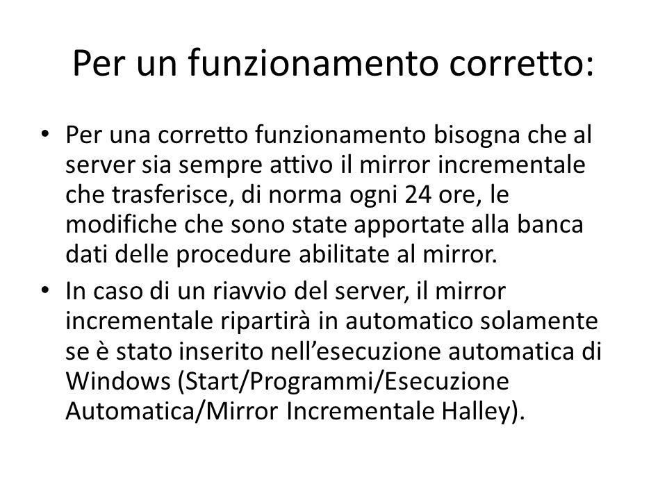 Per un funzionamento corretto: Per una corretto funzionamento bisogna che al server sia sempre attivo il mirror incrementale che trasferisce, di norma