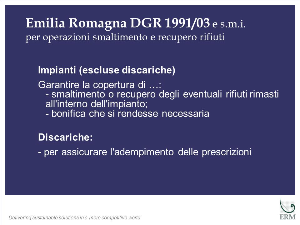 Delivering sustainable solutions in a more competitive world Lombardia DGR 19461/04 e s.m.i.