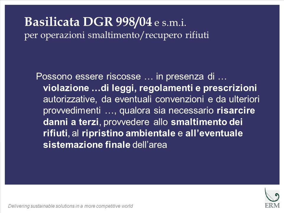 Delivering sustainable solutions in a more competitive world Abruzzo DGR 132/06 e s.m.i.