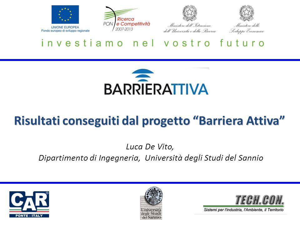Risultati conseguiti dal progetto Barriera Attiva Luca De Vito, Dipartimento di Ingegneria, Università degli Studi del Sannio