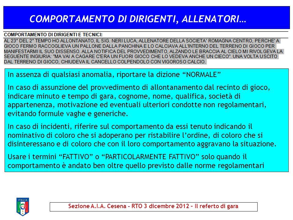 """COMPORTAMENTO DI DIRIGENTI, ALLENATORI… In assenza di qualsiasi anomalia, riportare la dizione """"NORMALE"""" In caso di assunzione del provvedimento di al"""