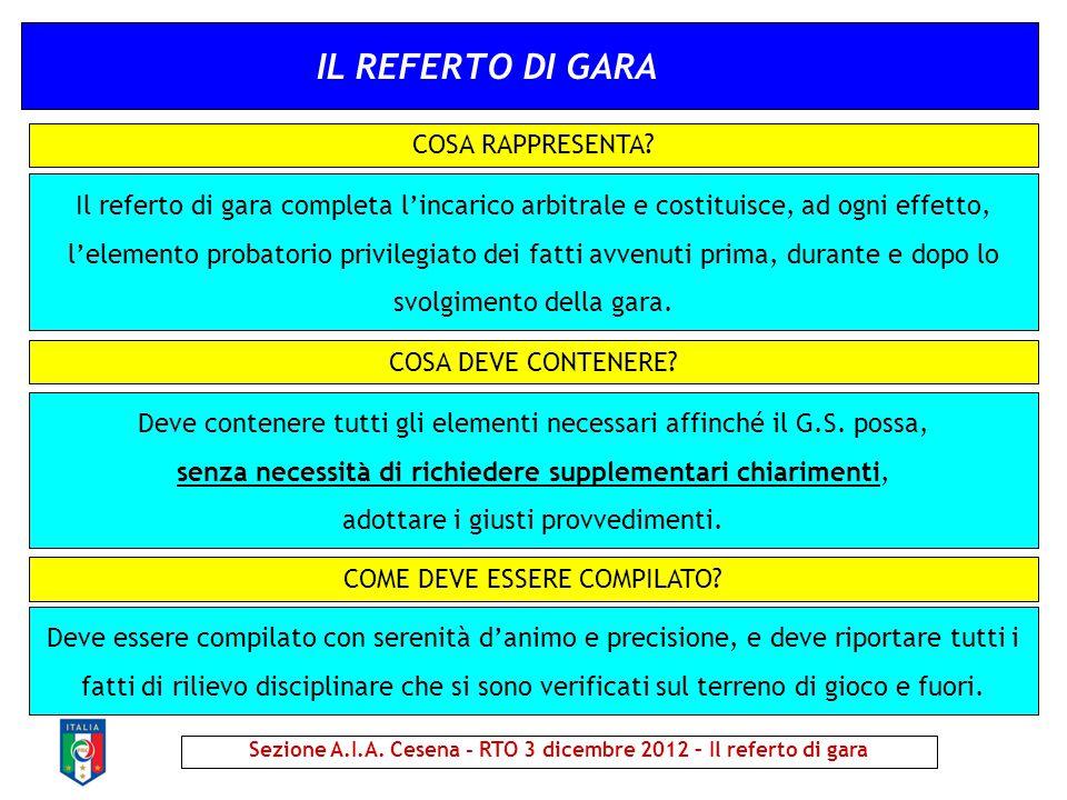 IL REFERTO DI GARA Deve contenere tutti gli elementi necessari affinché il G.S. possa, senza necessità di richiedere supplementari chiarimenti, adotta