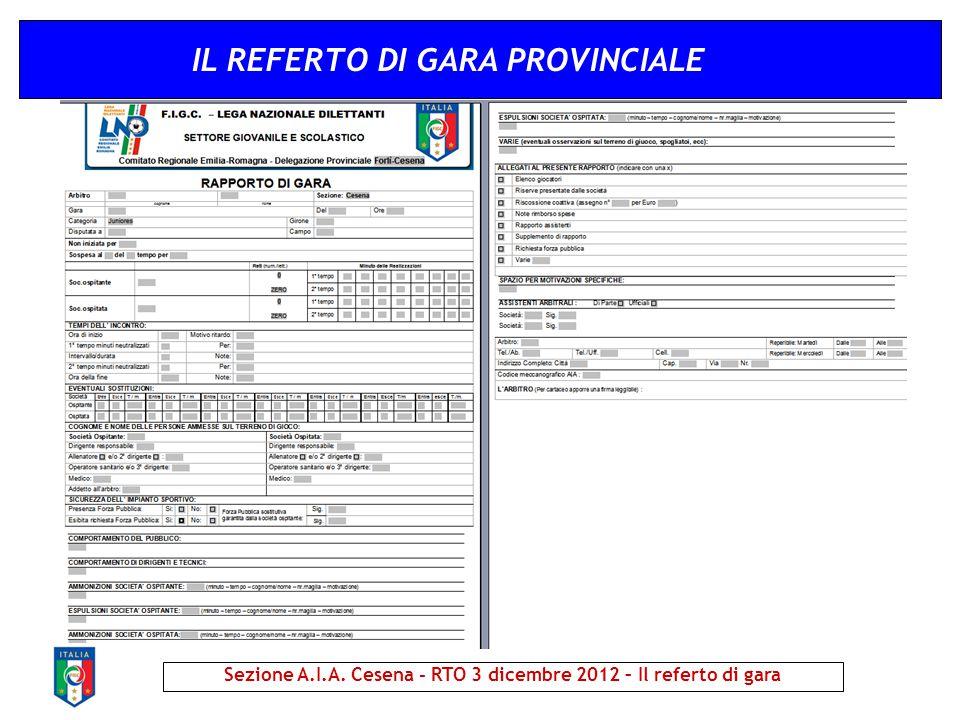 IL REFERTO DI GARA PROVINCIALE Sezione A.I.A. Cesena - RTO 3 dicembre 2012 – Il referto di gara
