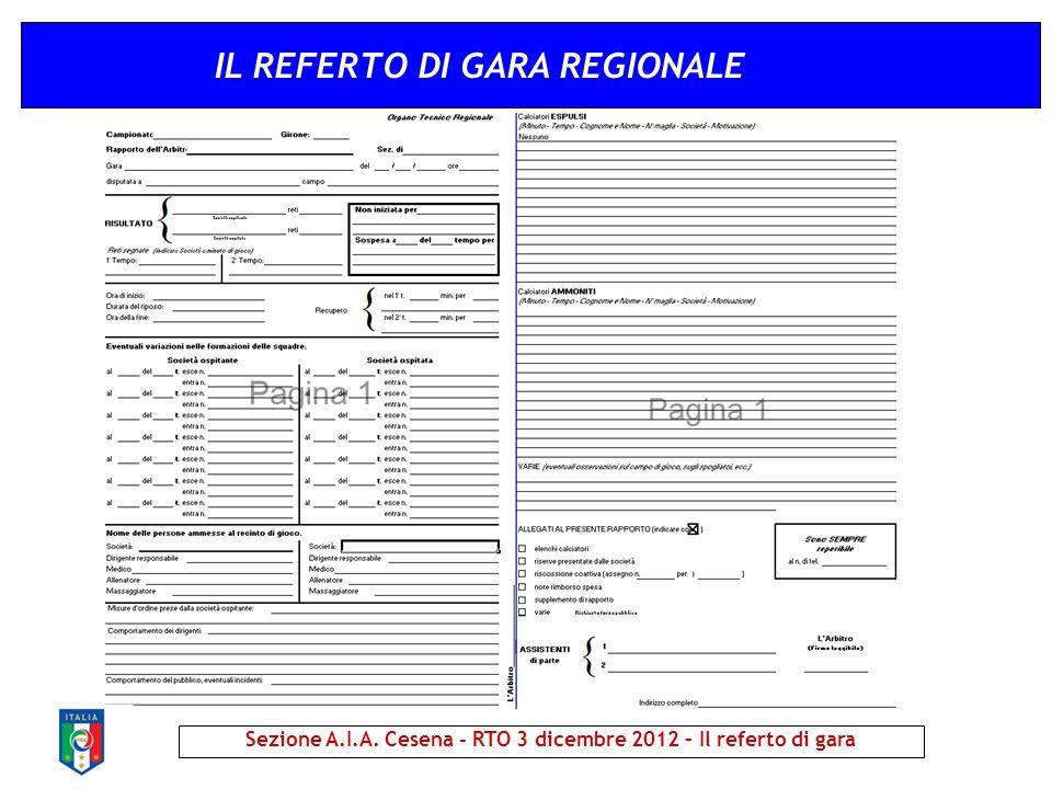 IL REFERTO DI GARA REGIONALE Sezione A.I.A. Cesena - RTO 3 dicembre 2012 – Il referto di gara