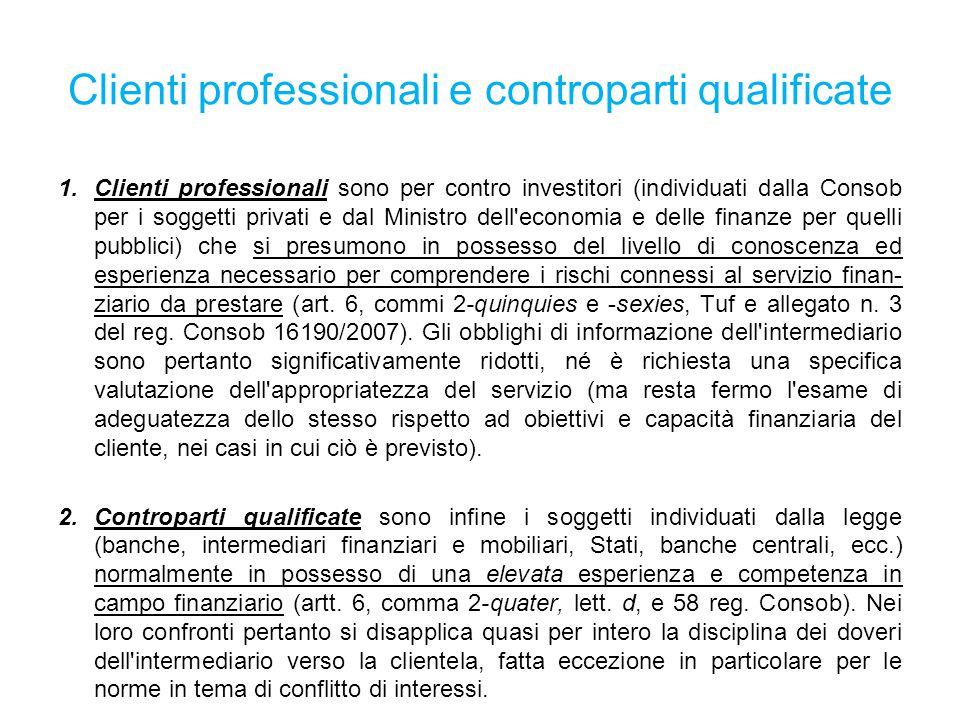 Clienti professionali e controparti qualificate 1.Clienti professionali sono per contro investitori (individuati dalla Consob per i soggetti privati e