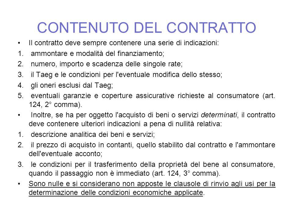 CONTENUTO DEL CONTRATTO Il contratto deve sempre contenere una serie di indicazioni: 1. ammontare e modalità del finanziamento; 2. numero, importo e s