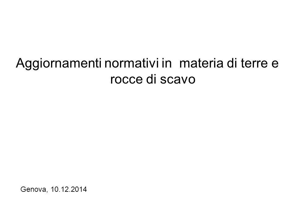 Aggiornamenti normativi in materia di terre e rocce di scavo Genova, 10.12.2014