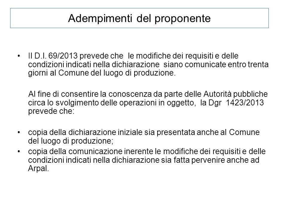 Adempimenti del proponente Il D.l. 69/2013 prevede che le modifiche dei requisiti e delle condizioni indicati nella dichiarazione siano comunicate ent