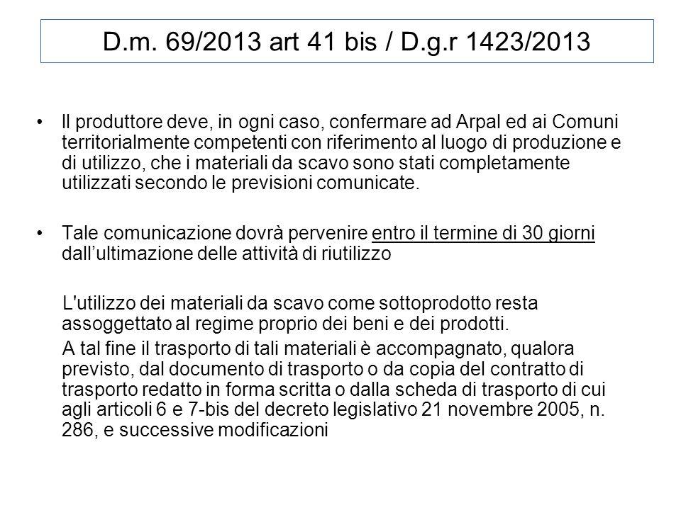 ll produttore deve, in ogni caso, confermare ad Arpal ed ai Comuni territorialmente competenti con riferimento al luogo di produzione e di utilizzo, c