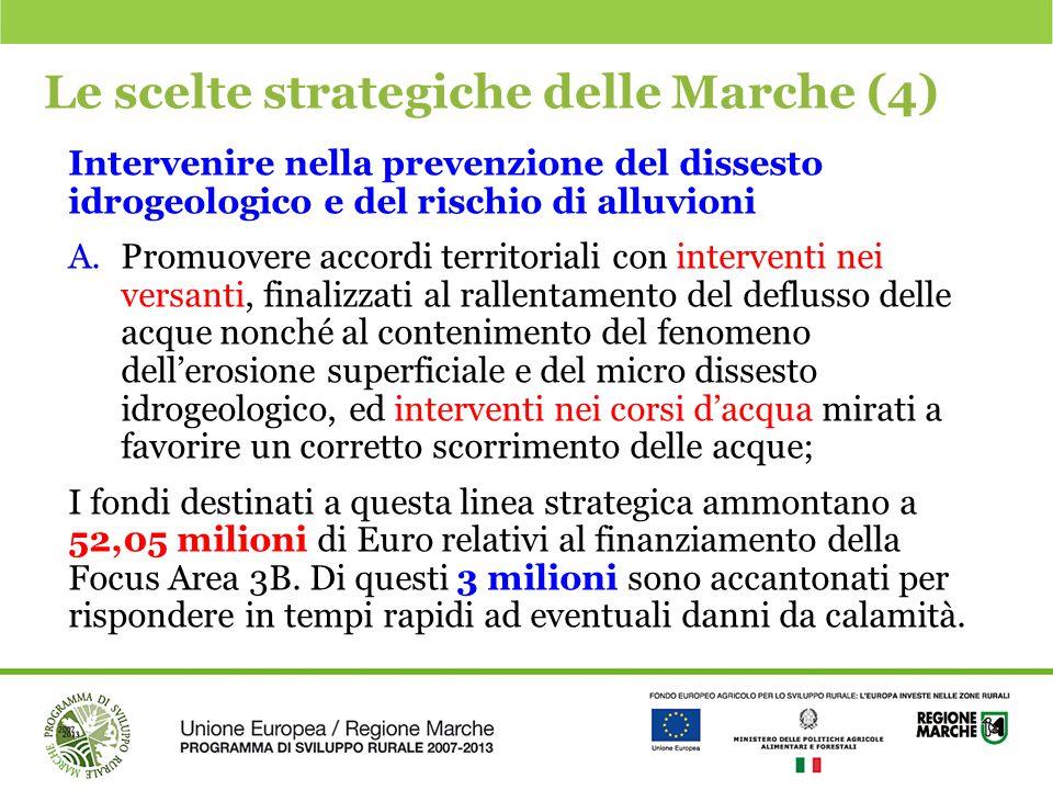 Le scelte strategiche delle Marche (4) Intervenire nella prevenzione del dissesto idrogeologico e del rischio di alluvioni A.Promuovere accordi territ