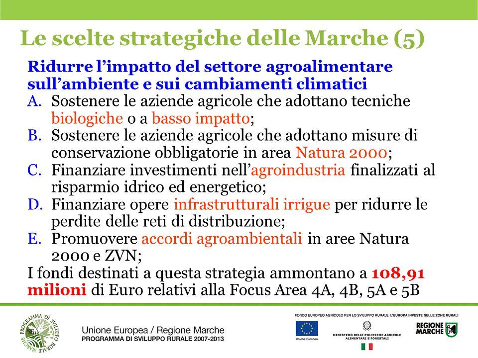 Le scelte strategiche delle Marche (5) Ridurre l'impatto del settore agroalimentare sull'ambiente e sui cambiamenti climatici A.Sostenere le aziende a