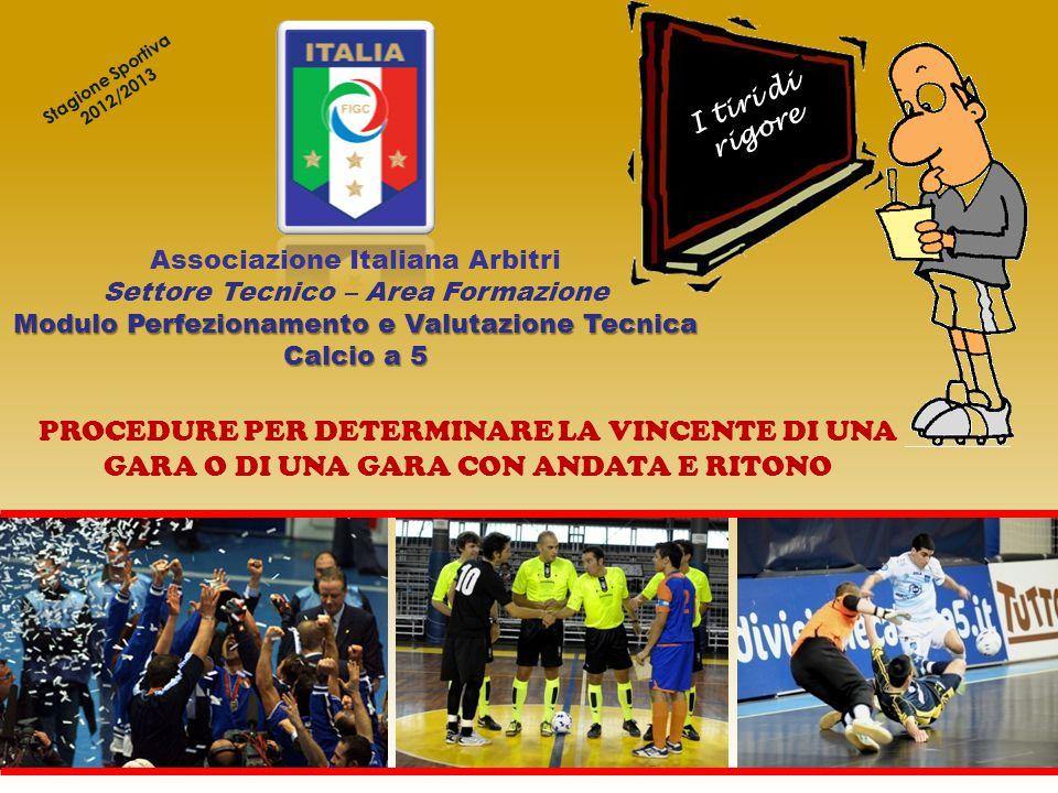 Associazione Italiana Arbitri Settore Tecnico – Area Formazione Modulo Perfezionamento e Valutazione Tecnica Calcio a 5 PROCEDURE PER DETERMINARE LA V