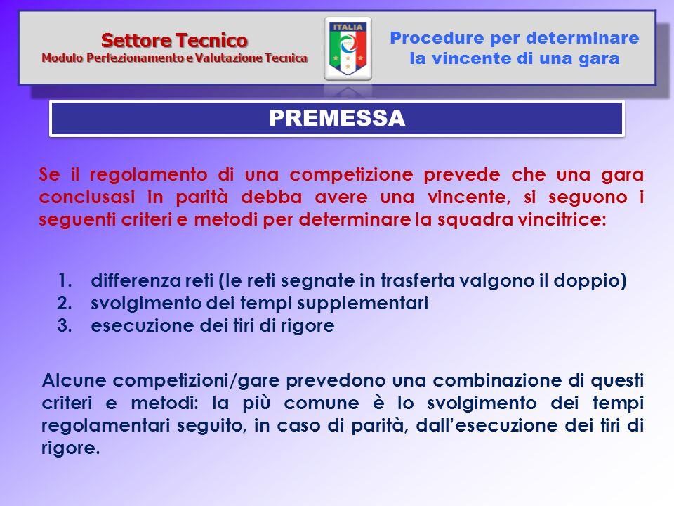 Se il regolamento di una competizione prevede che una gara conclusasi in parità debba avere una vincente, si seguono i seguenti criteri e metodi per d