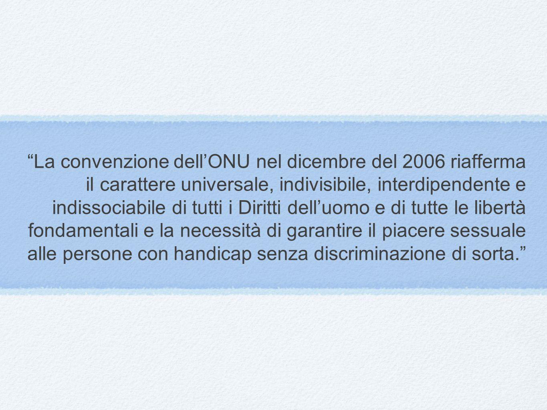 """""""La convenzione dell'ONU nel dicembre del 2006 riafferma il carattere universale, indivisibile, interdipendente e indissociabile di tutti i Diritti de"""