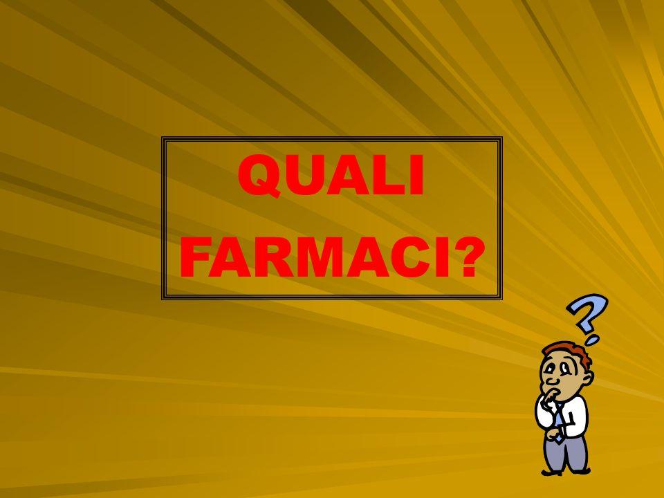 QUALI FARMACI?