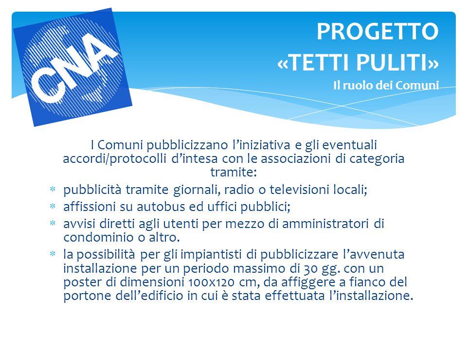 I Comuni pubblicizzano l'iniziativa e gli eventuali accordi/protocolli d'intesa con le associazioni di categoria tramite:  pubblicità tramite giornal