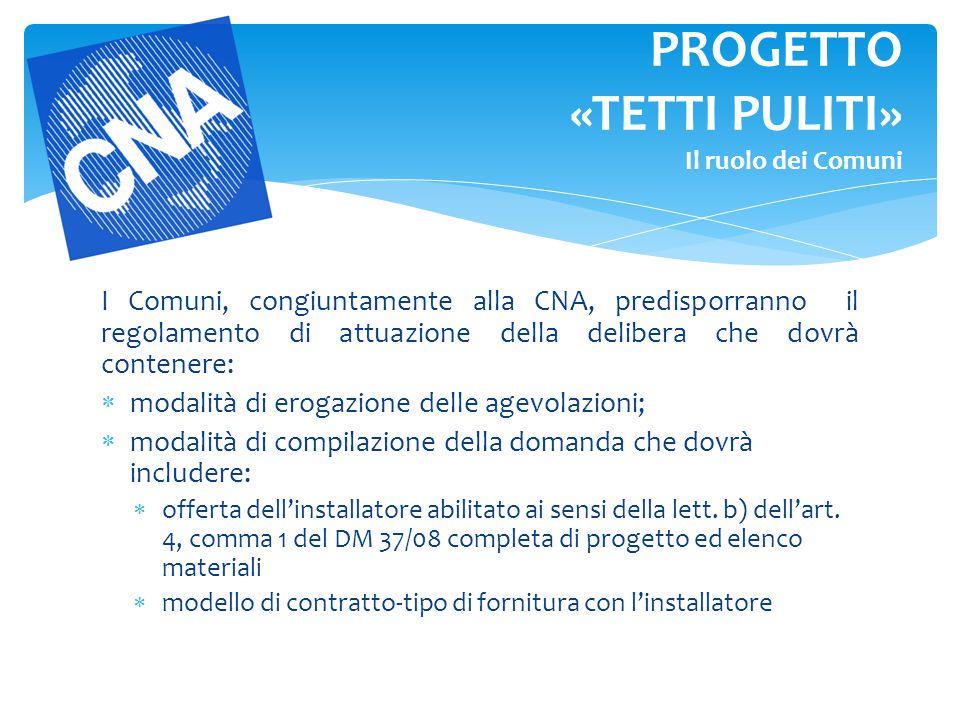 I Comuni, congiuntamente alla CNA, predisporranno il regolamento di attuazione della delibera che dovrà contenere:  modalità di erogazione delle agev
