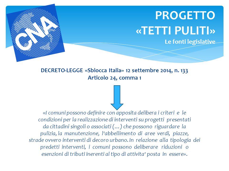DECRETO-LEGGE «Sblocca Italia» 12 settembre 2014, n. 133 Articolo 24, comma 1 «I comuni possono definire con apposita delibera i criteri e le condizio