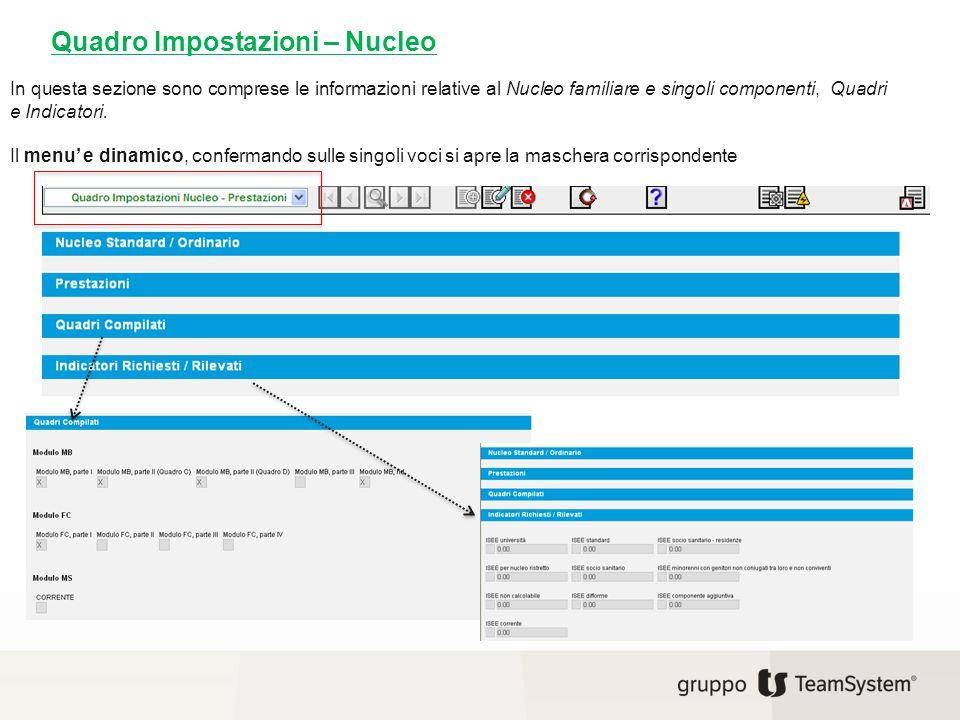 In questa sezione sono comprese le informazioni relative al Nucleo familiare e singoli componenti, Quadri e Indicatori. Il menu' e dinamico, conferman