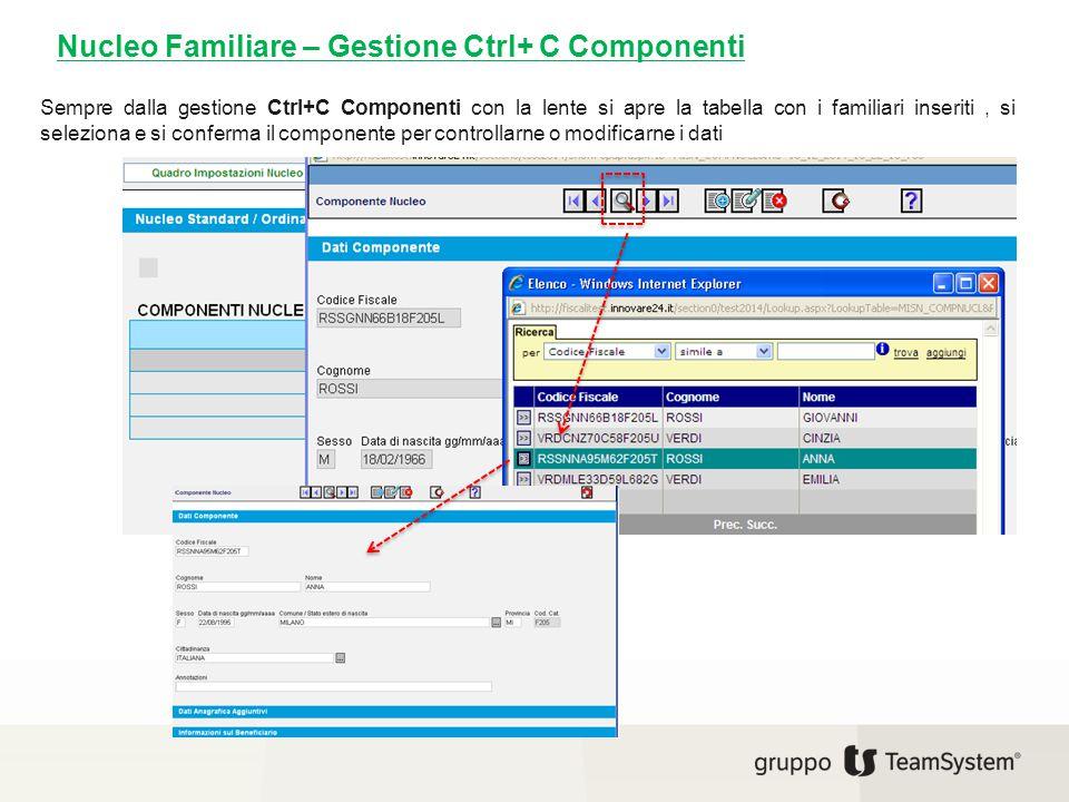 Nucleo Familiare – Gestione Ctrl+ C Componenti Sempre dalla gestione Ctrl+C Componenti con la lente si apre la tabella con i familiari inseriti, si se