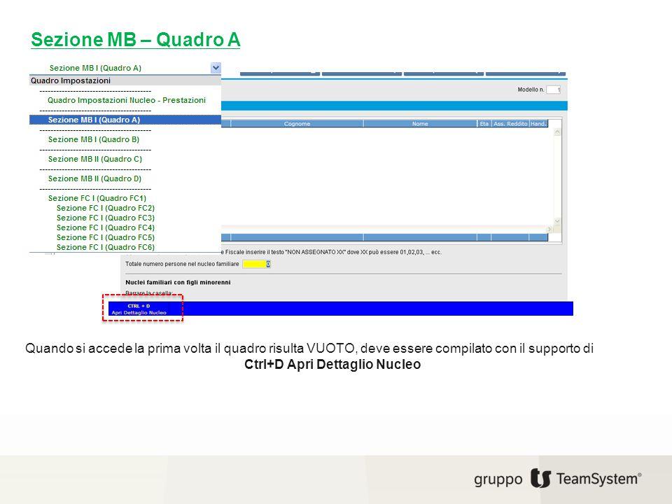 Quando si accede la prima volta il quadro risulta VUOTO, deve essere compilato con il supporto di Ctrl+D Apri Dettaglio Nucleo Sezione MB – Quadro A