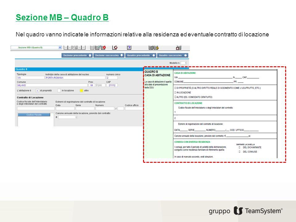 Nel quadro vanno indicate le informazioni relative alla residenza ed eventuale contratto di locazione Sezione MB – Quadro B