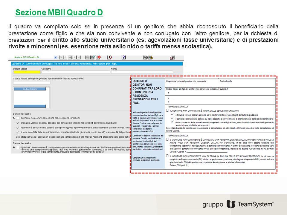 Sezione MBII Quadro D Il quadro va compilato solo se in presenza di un genitore che abbia riconosciuto il beneficiario della prestazione come figlio e