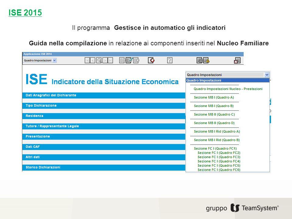 Il programma Gestisce in automatico gli indicatori Guida nella compilazione in relazione ai componenti inseriti nel Nucleo Familiare ISE 2015